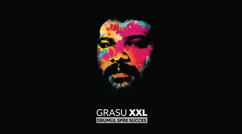 "Made in Romania: GRASU XXL – ""Drumul Spre Succes"""