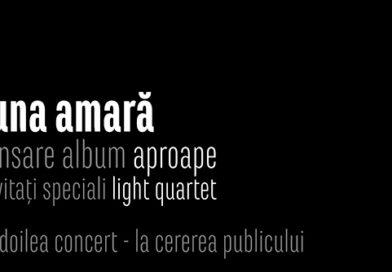 Al doilea concert de lansare Luna Amară – Aproape la București