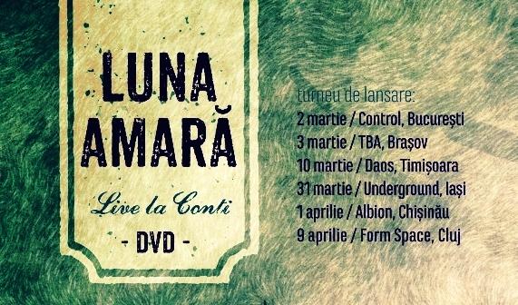 """Luna Amară lansează DVD-ul """"Live la Conti"""" pe 2 martie la București; turneu național"""
