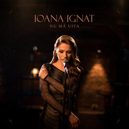 "Ioana Ignat lanseaza single-ul si videoclipul ""Nu ma uita"""