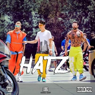 HATZ-ul suprem s-a lansat astazi si este o colaborare intre Dorian Popa & Shift (special guest – vloggerul Selly)