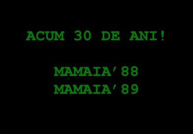ACUM 30 DE ANI! – EPISODUL 06 – MAMAIA'88, MAMAIA'89