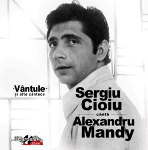 """Discul de autor """"Sergiu Cioiu cântă Mandy"""" (2016, Eurostar)"""
